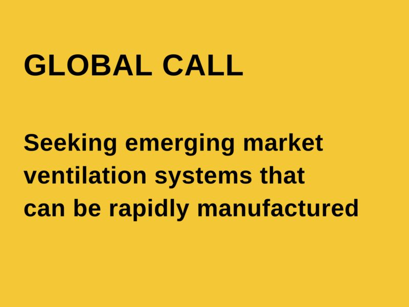 Text reads 'Global Call' seeking emerging market ventilation systems that can be rapidly manufactured'.