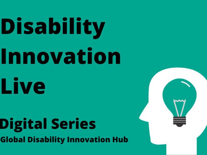 Disability Innovation Live Digital series