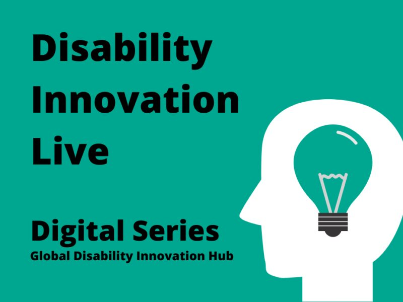Text reads: Disability Innovation Live. Digital Series
