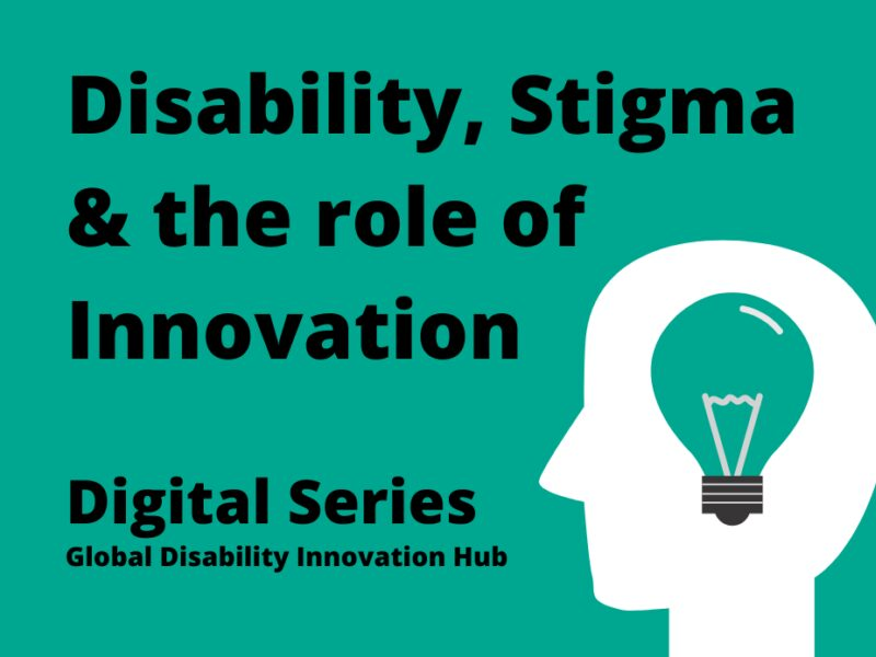 Disability, Stigma & the role of Innovation - Disability Innovation Live, 6th Aug 2020