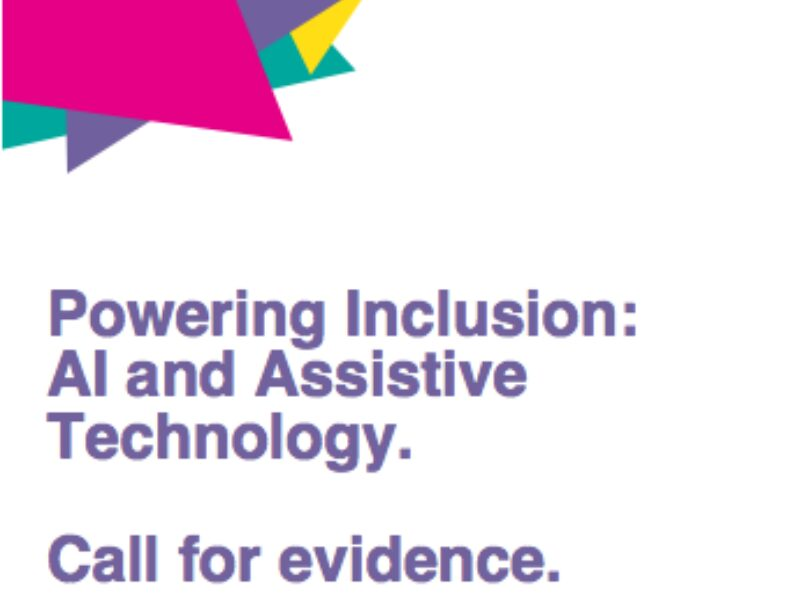 Powering Inclusion: Al and Assistive Technology. Call for evidencel