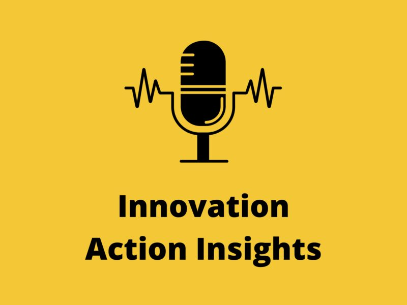 New 'Innovation Action Insights' podcast launched - episode 1 now live