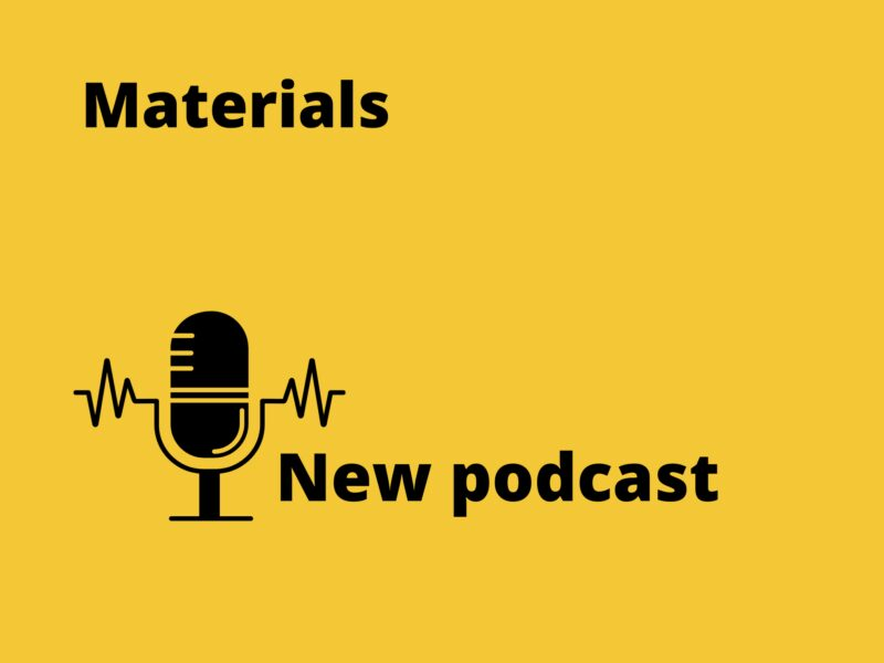 New podcast - Innovation Action Insights explores Materials