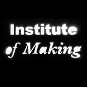 Institute of Making, UCL